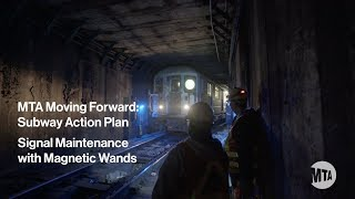 Subway Action Plan: Signal Maintenance with Magnetic Wands