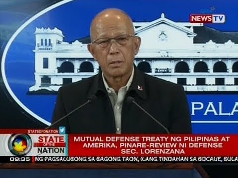 SONA: Mutual defense treaty ng Pilipinas at Amerika, pinare-review ni Defense Sec. Lorenzana