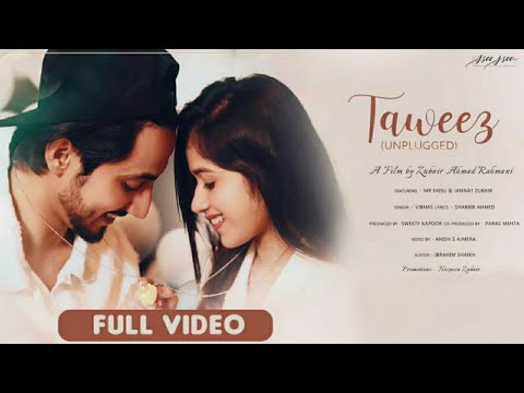 Taweez-unplugged | Zubair Rahmani | Mr.Faisu | Jannat Zubair | Vibhas | Paras | latest romantic song