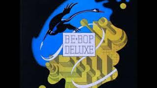 Be-Bop Deluxe   Maid In Heaven with Lyrics in Description