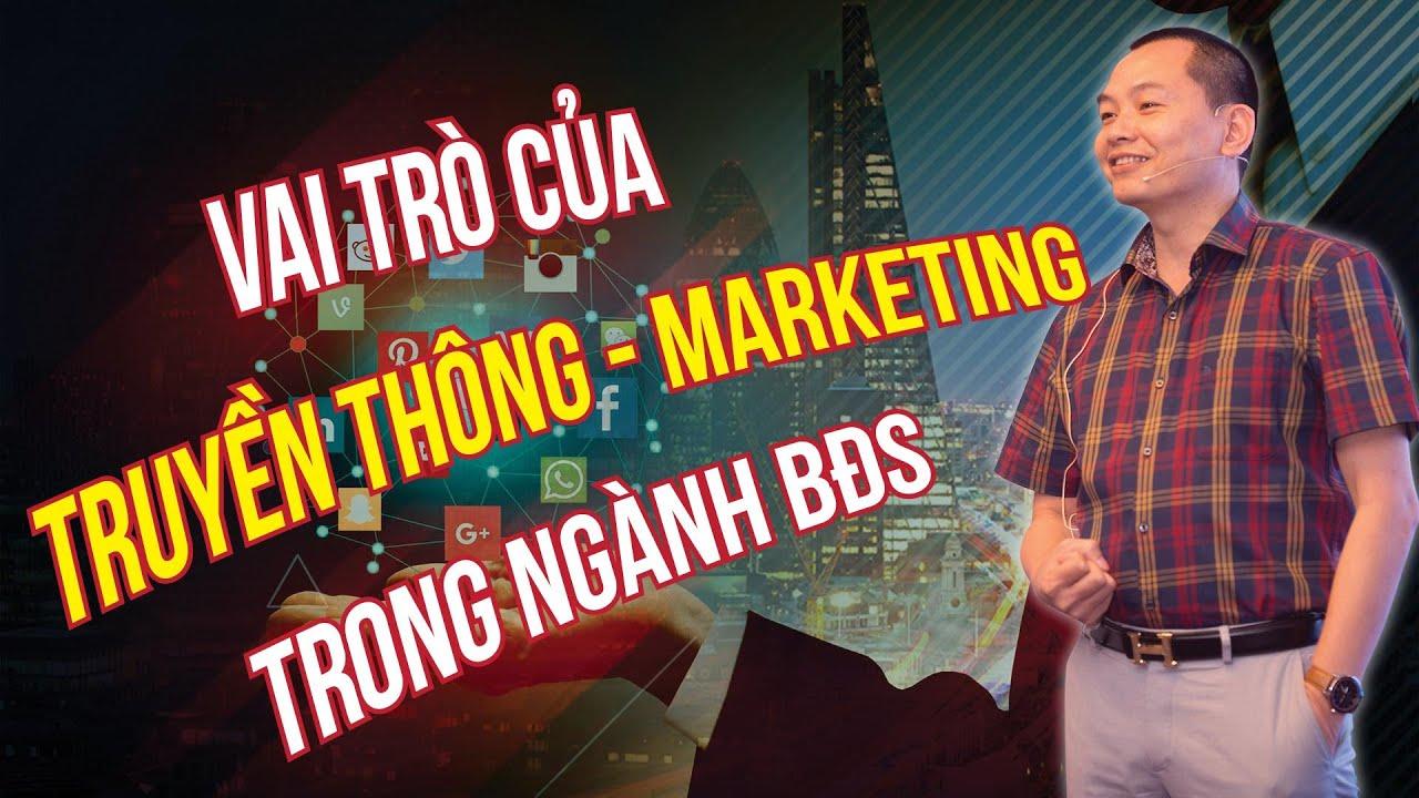 Vai Trò Của Truyền Thông – Marketing Trong Ngành Bất Động Sản | Ngô Minh Tuấn