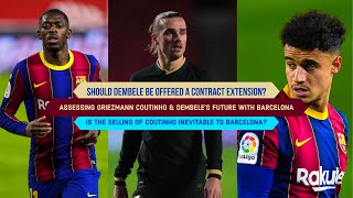 Barcelona Contract Extensions & Sells: Griezmann, Dembele and Coutinho | Should Griezmann continue?