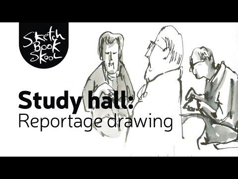 Study Hall: Reportage Drawing