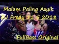 DJ Fredy 11 5 2018 Special Dangdut Party Anniversary MMB Athena HyperBass Discotheque
