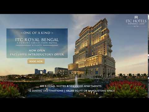ITC Royal Bengal, Kolkata - Now Open
