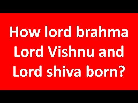 how lord brahma, lord vishnu and lord shiva was born