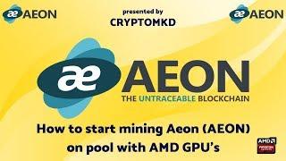 GPU Mining - How to start mining Aeon (AEON) on pool with AMD GPU's