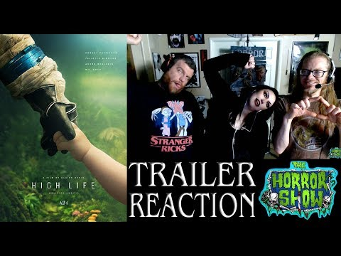 """High Life"" 2019 Sci-Fi Thriller Trailer Reaction – The Horror Show"