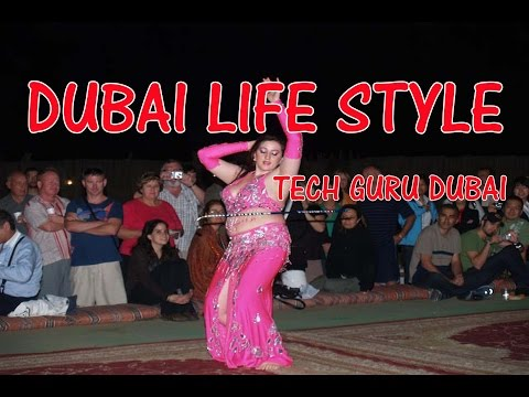 दुबई जीवन शैली DUBAI ROYAL LIFE AND SOME INTERESTING FACTS BY TECH GURU DUBAI PART 13