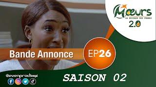 MOEURS  - Saison 2 - Episode 26 : la bande annonce