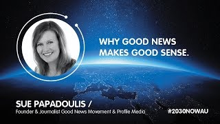 Sue Papadoulis, Founder & Journalist Good News Movement & Profile Media