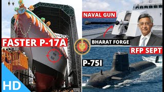 Indian Defence Updates : Faster P17A Project,RFP For P75I,6 Swathi Order,New Naval System,12 ATDS/Yr