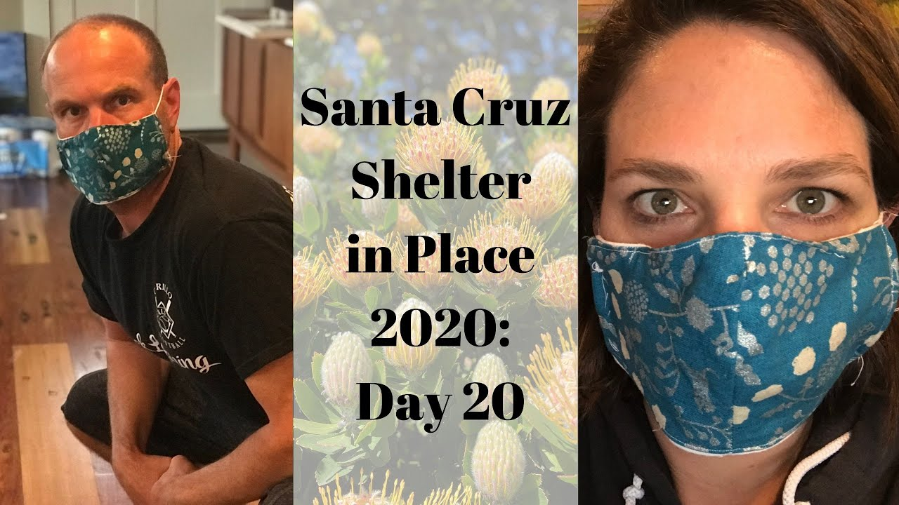 Santa Cruz Shelter in Place 2020: Day 20