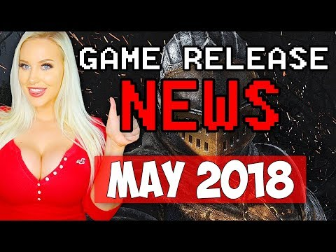 SO MANY GAMES! - Game Release News: MAY 2018