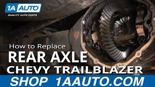 How to Replace Rear Axle 98-09 Chevy Trailblazer