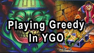 Playing Greedy In YGO (Get Better at Yu-Gi-Oh Ep 14)