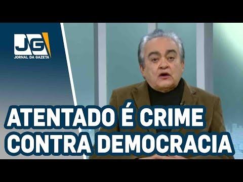 José Nêumanne Pinto / Atentado a Bolsonaro é crime grave contra a democracia