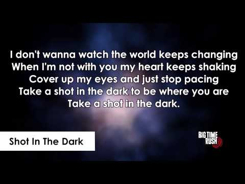 Big Time Rush - Shot in The Dark (Lyrics on Screen)
