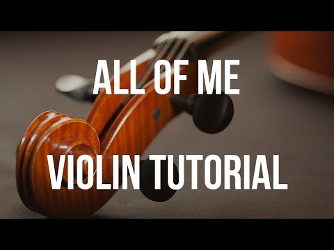 Violin Tutorial: All Of Me