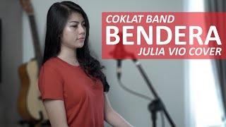 Bendera - Cokelat   Julia Vio Cover & Lirik