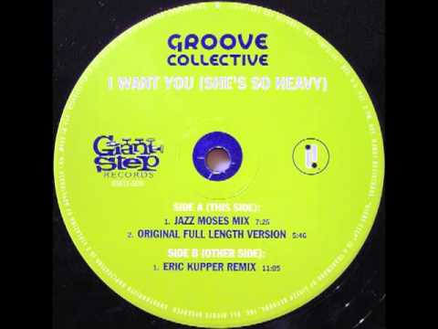 Groove Collective - I Want You (She's So Heavy) (Eric Kupper Remix)