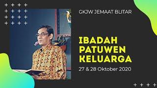 Ibadah Perkunjungan/Patuwen Keluarga, 27 & 28 Oktober 2020 - GKJW Jemaat Blitar