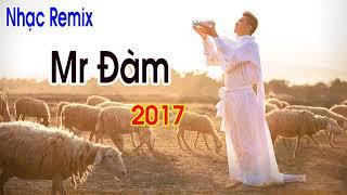 Đàm Vĩnh Hưng Remix 2017 | Tuyển Chọn Những Ca Khúc Remix, Nonstop Hay Nhất Của Mr Đàm 201