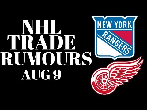 NHL TRADE RUMOURS 2018 - RANGERS & RED WINGS
