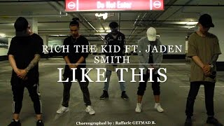 "Raffaele GETMAD B. Choreography: Rich The Kid ft. Jaden Smith - ""Like This"""