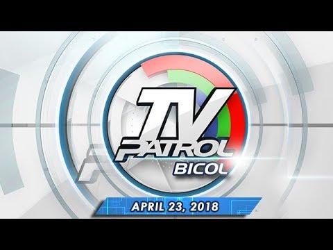 TV Patrol Bicol - Apr 23, 2018