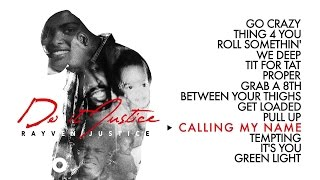 Rayven Justice - Calling My Name (Audio)