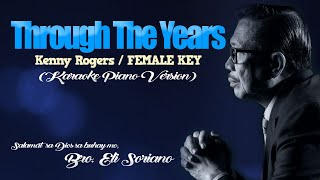 THROUGH THE YEARS - Kenny Rogers/FEMALE KEY (KARAOKE PIANO VERSION)