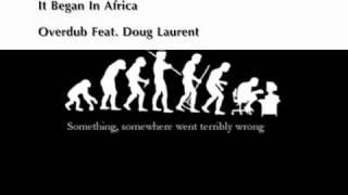 Overdub feat. Doug Laurent - It Began In Africa (Future Shock Radio Edit)