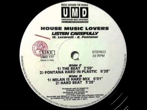 House music lovers listen carefully fontana hard in for House music lovers