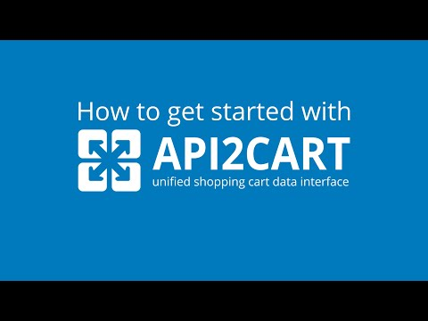 How to Get Started With API2Cart (new)