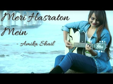 Meri Hasraton Mein - Amika Shail II Blue rock II Top Hindi || VIDEO