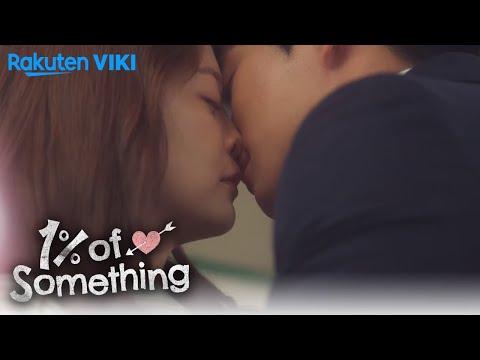 1% Of Something - EP11 | Romantic Kiss Scene