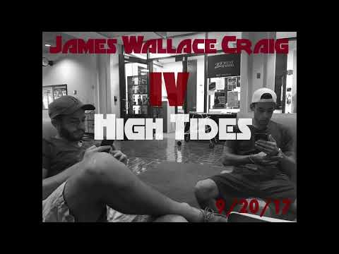High Tides w/ Kolton #4 - James Wallace Craig IV