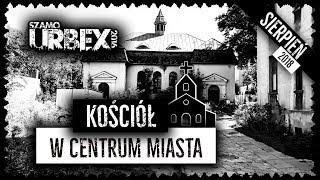 Opuszczony Kościół w Centrum Miasta | Szamo Urbex