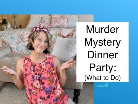Murder Mystery Dinner Party (What to Do)