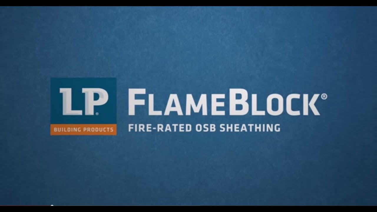 Lp Flameblock Fire Rated Osb Sheathing Youtube