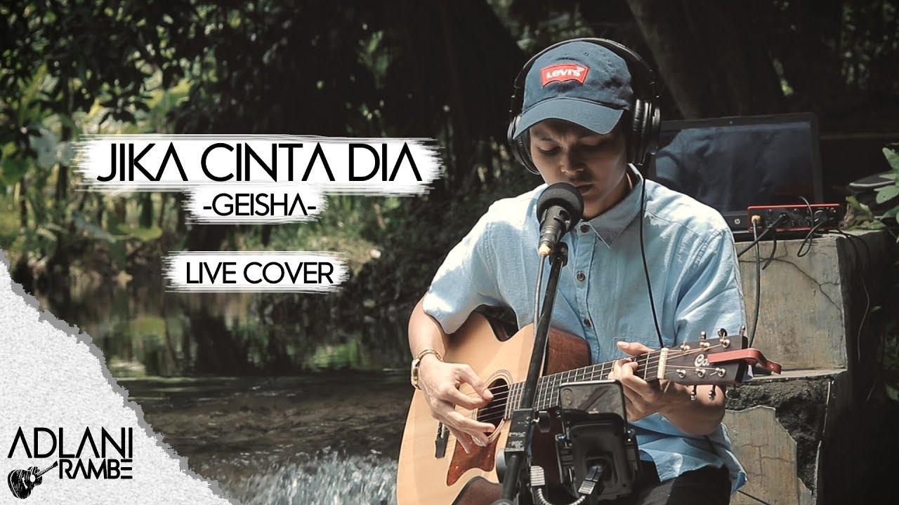 Jika Cinta Dia - Geisha (Video Lirik) | Adlani Rambe [Live Cover]