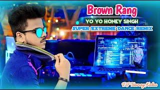 Brown Rang   Super Extreme Dance Music   DJ Tanmay Kalna