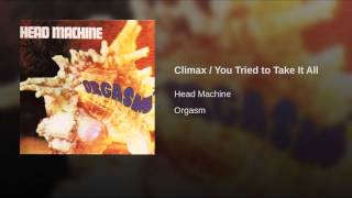 Climax / You Tried to Take It All