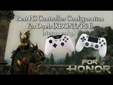 For Honor - Best PC Controller Configuration For Duels (XBONE/PS4) (Steam only)