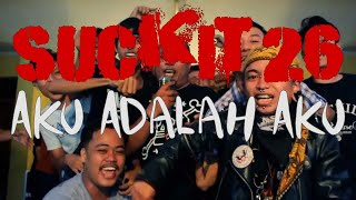 "Suck-It 26 ""Aku Adalah Aku"" (Official Music Video) 