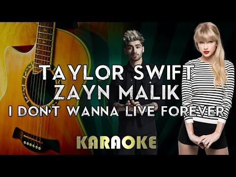 ZAYN & Taylor Swift - I Don't Wanna Live Forever   Acoustic Guitar Karaoke Instrumental Lyrics
