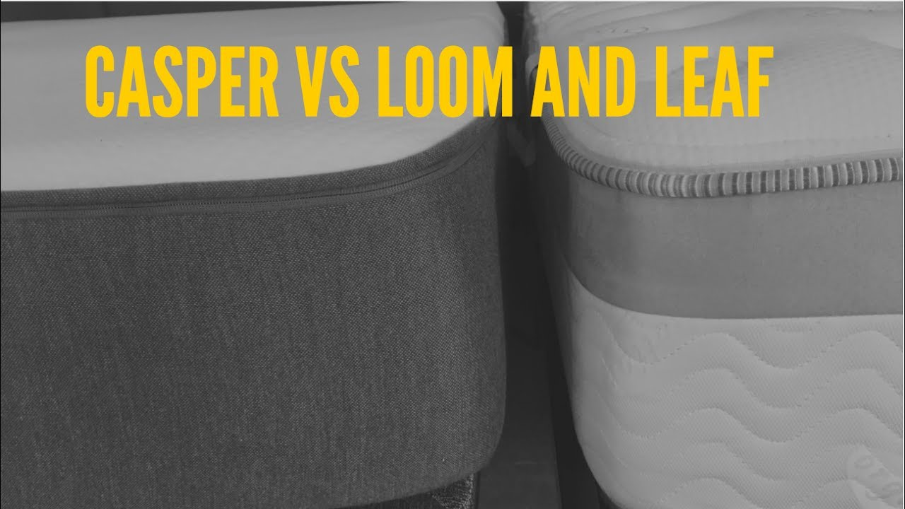 Helix Vs Loom And Leaf Casper Vs Loom And Leaf Mattress Comparison