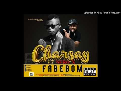 Charsay - Fabebom ft Nero X (Audio version)