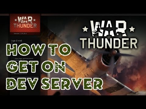 War Thunder - How to get on the dev server